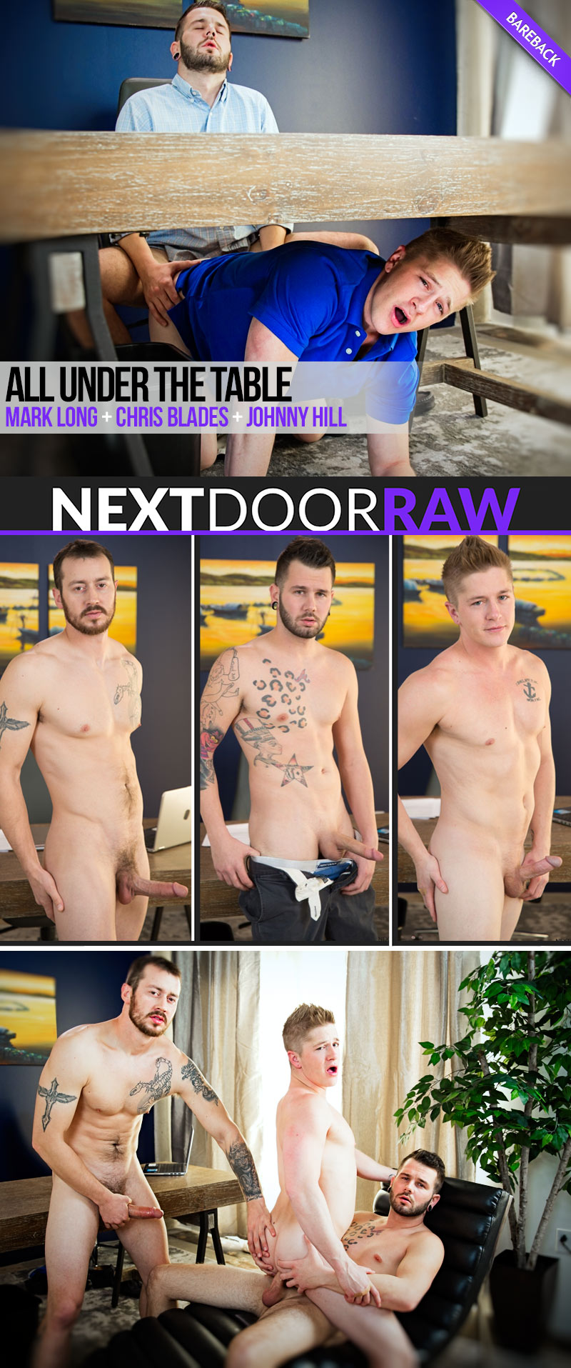 All Under The Table (Mark Long and Johnny Hill Fuck Chris Blades) (Bareback) at NextDoorRAW!