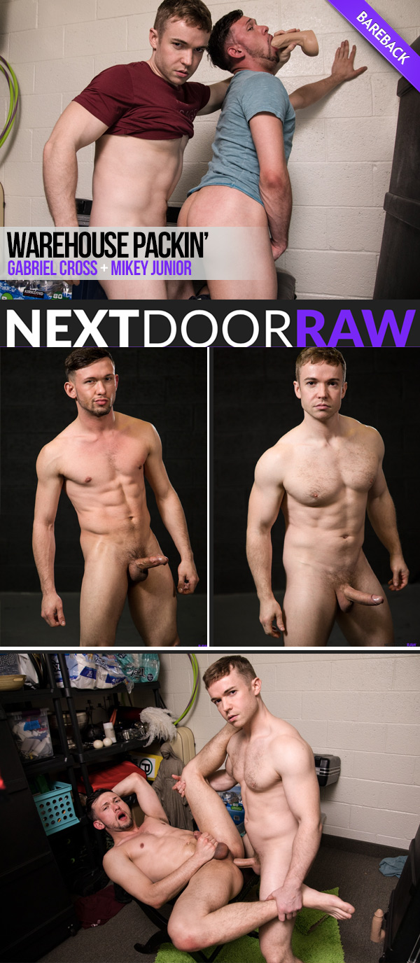 Warehouse Packin' (Gabriel Cross Fucks Mikey Junior) (Bareback) at NextDoorRAW