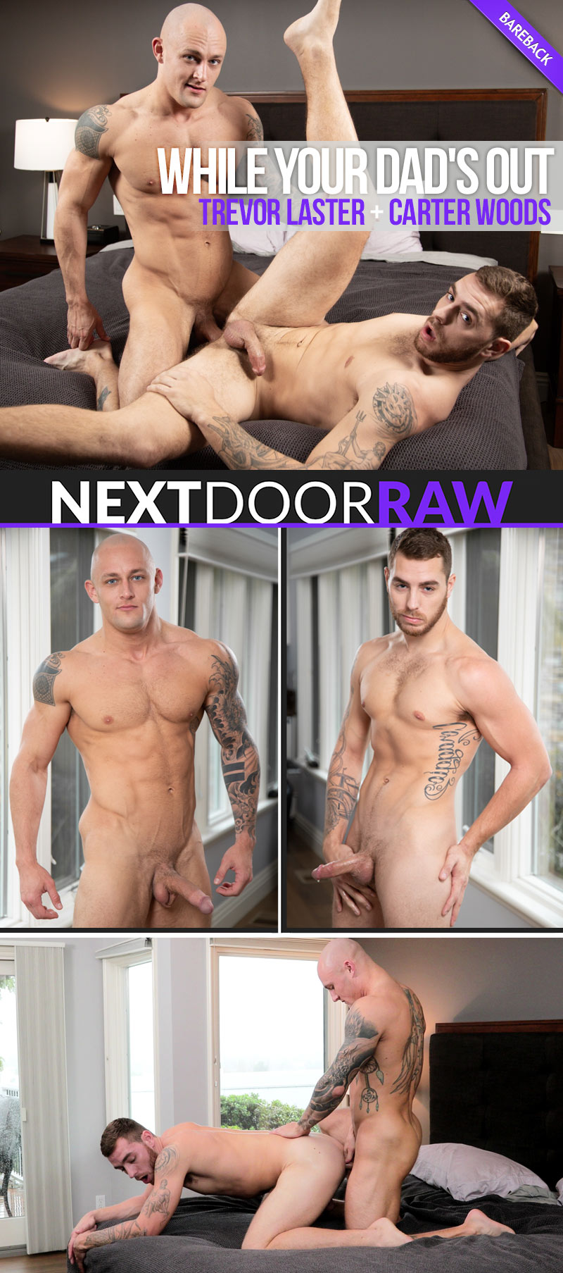 While Your Dad's Out (Trevor Laster Fucks Carter Woods) (Bareback) at NextDoorRAW!