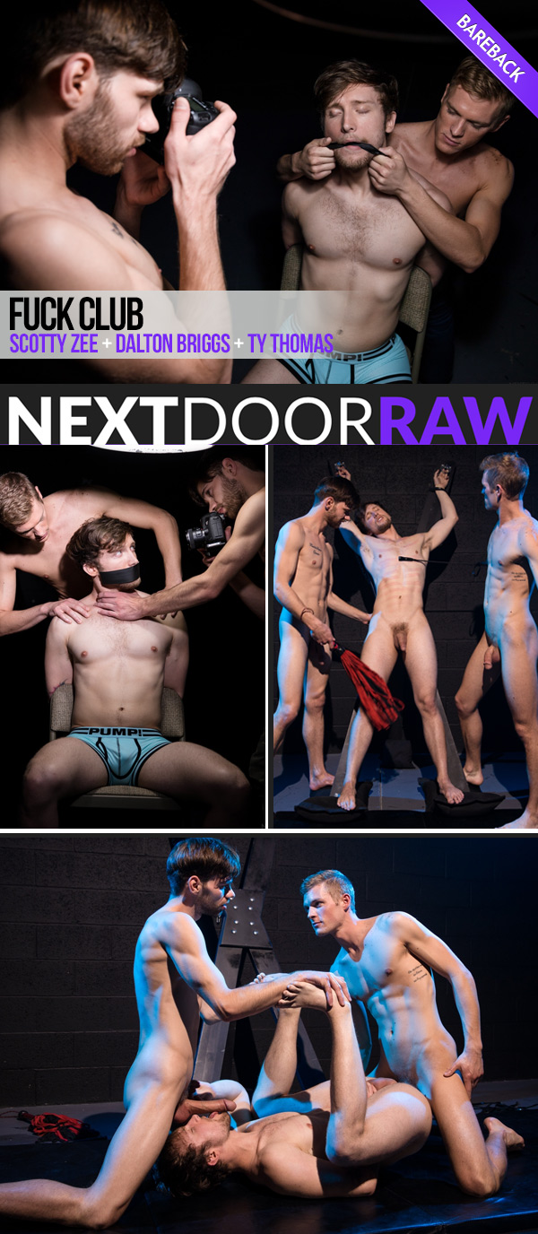 Fuck Club (Dalton Briggs and Ty Thomas Tag-Team Scotty Zee) (Bareback) at NextDoorRAW!