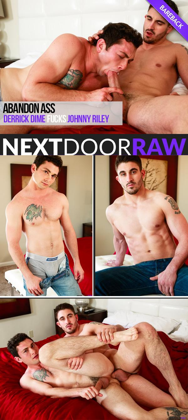 Abandon Ass (Derrick Dime Fucks Johnny Riley) at NextDoorRAW