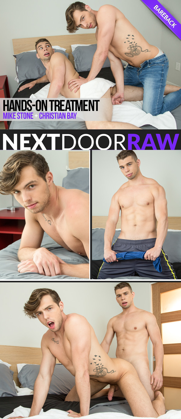 Hands-On Treatment (Mike Stone Fucks Christian Bay) at NextDoorRAW!
