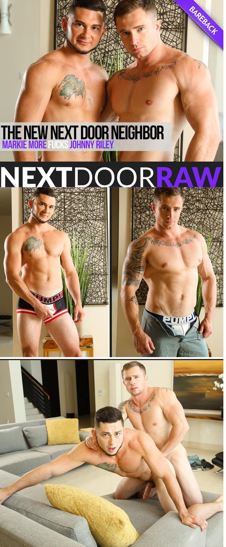The New Next Door Neighbor (Markie More Fucks Johnny Riley) (Bareback) at NextDoorRAW