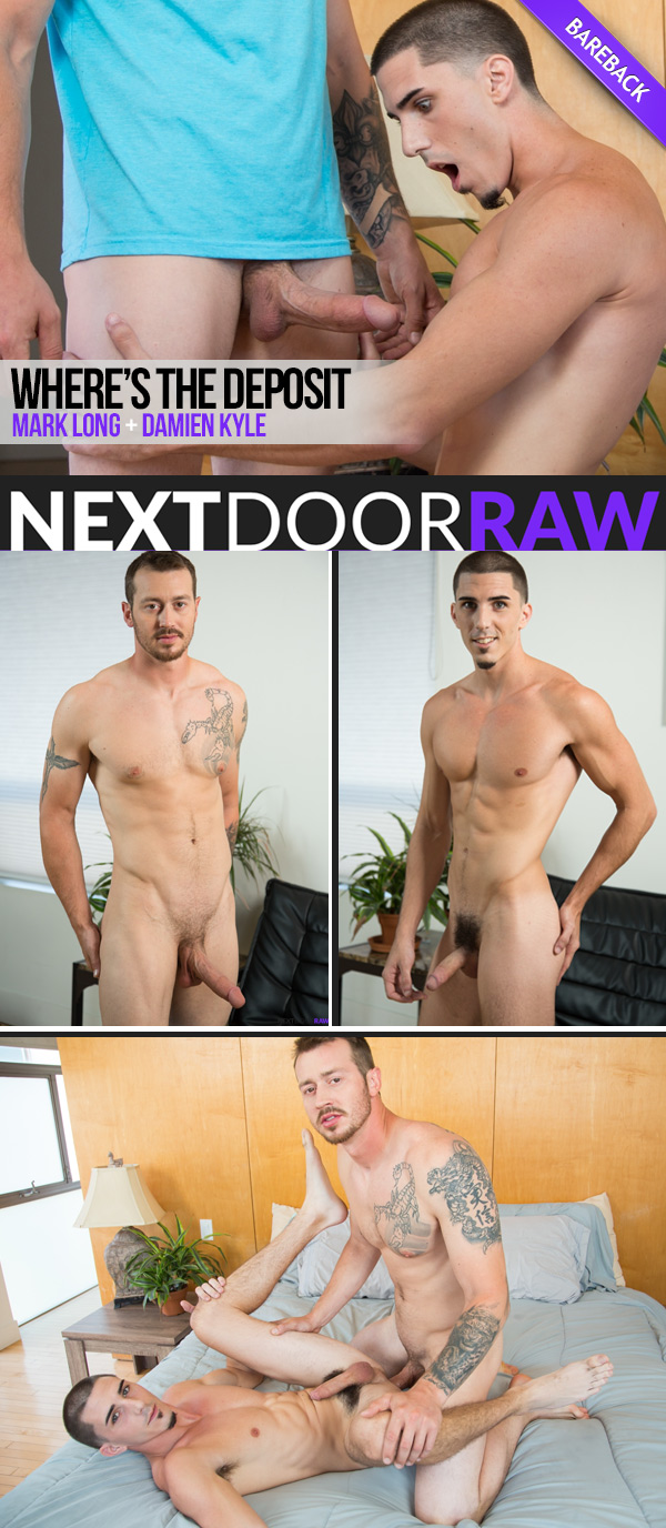 Where's The Deposit (Mark Long Fucks Damien Kyle) (Bareback) at NextDoorRAW!