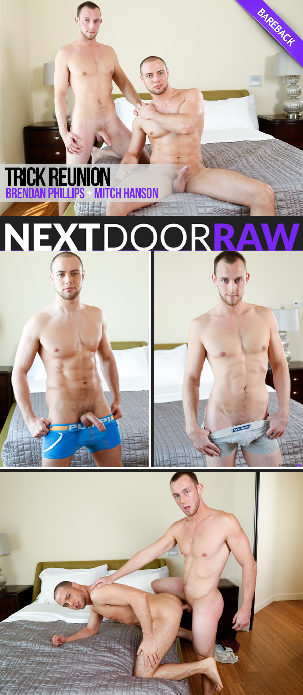Trick Reunion (Brendan Phillips Bottoms For Mitch Hanson) (Bareback) at NextDoorRAW