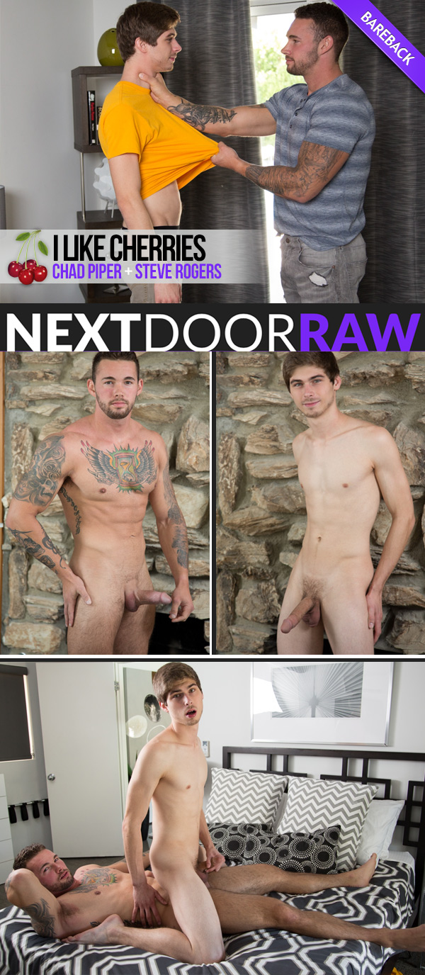 I Like Cherries (Steve Rogers Fucks Chad Piper) (Bareback) at NextDoorRAW!