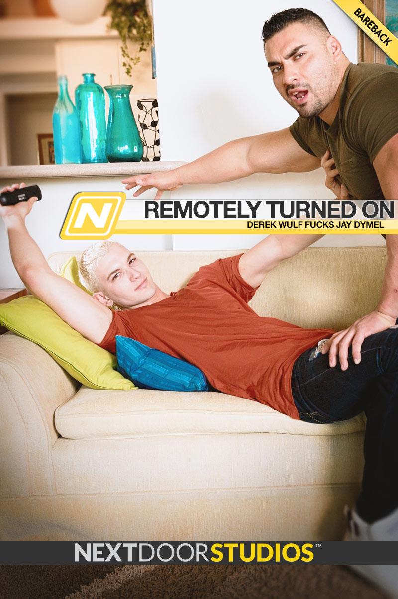 Remotely Turned On (Derek Wulf Fucks Jay Dymel) (Bareback) at Next Door Studios