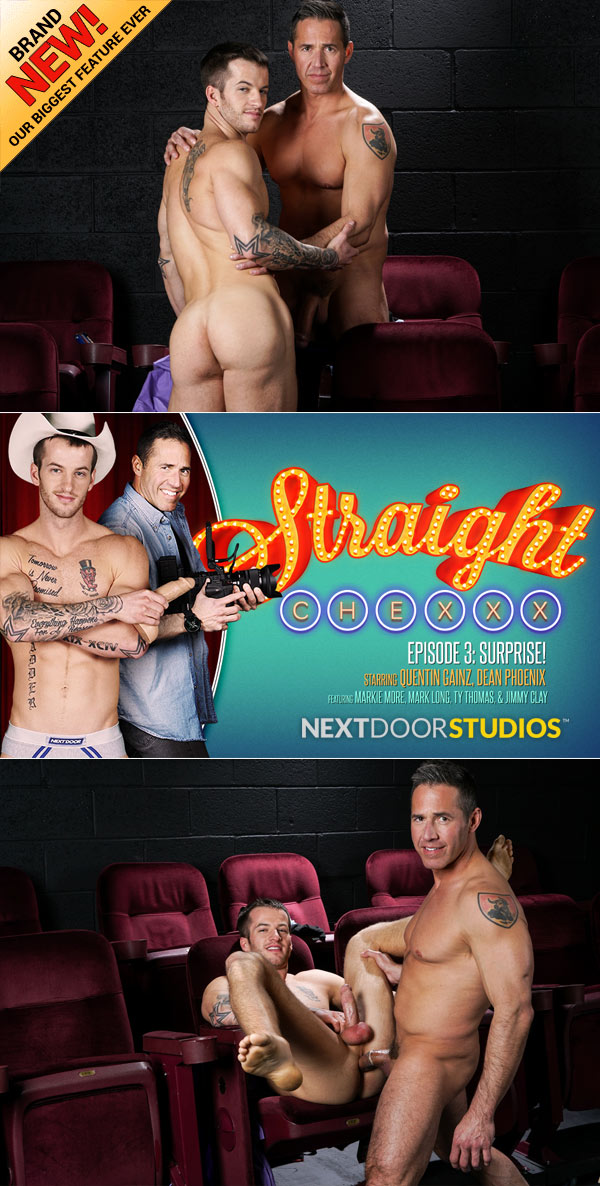 Straight Chexxx: Surprise! (Dean Phoenix Fucks Quentin Gainz) (Episode 3) at Next Door Studios