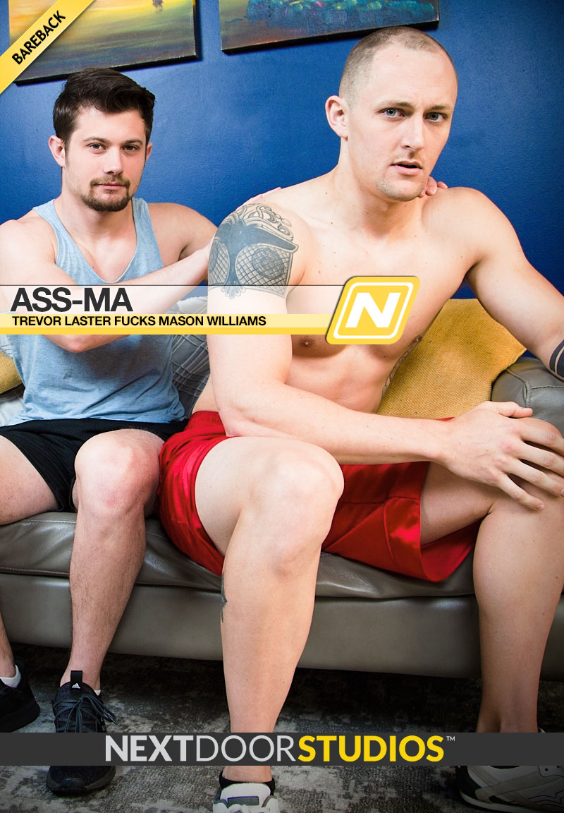 Ass-Ma (Mason Williams Fucks Trevor Laster) (Bareback) at Next Door Studios