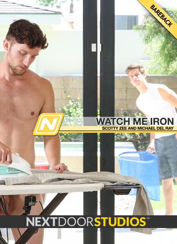 Watch Me Iron (Michael DelRay Fucks Scotty Zee) at Next Door Studios