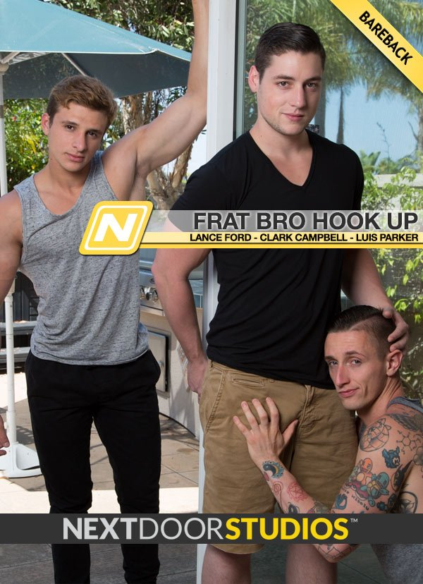 Frat Bro Hook Up (Clark Campbell and Luis Parker Fuck Lance Ford) (Bareback) at Next Door Studios