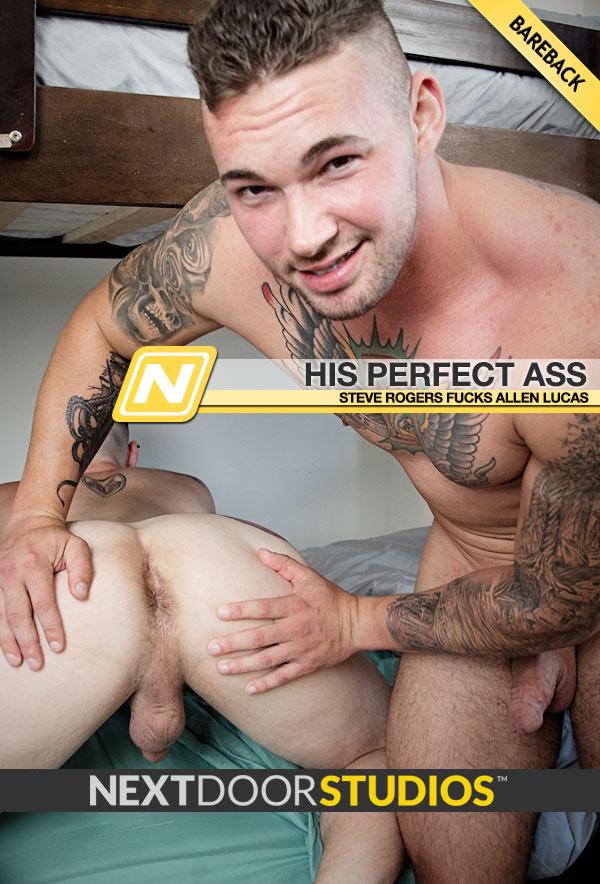 His Perfect Ass (Steve Rogers Fucks Allen Lucas) (Bareback) at Next Door Studios