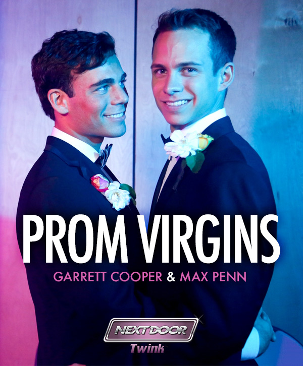 Prom Virgins (Garrett Cooper Fucks Max Penn Flip-Fuck) at Next Door Twink