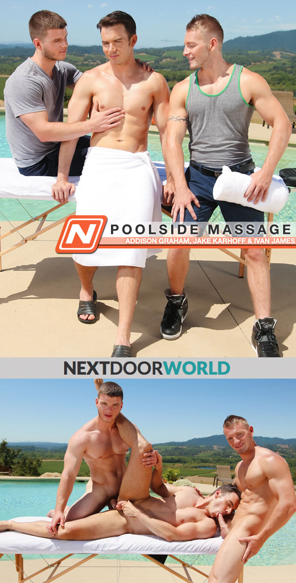 Poolside Massage (Addison Graham, Jake Karhoff & Ivan James) (Part 2) at Next Door World