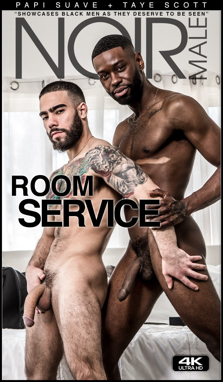 Room Service (Papi Suave Fucks Taye Scott) at Noir Male