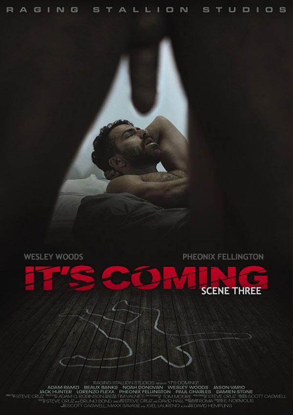 It's Coming (Wesley Woods Fucks Pheonix Fellington) (Scene 3) at Raging Stallion