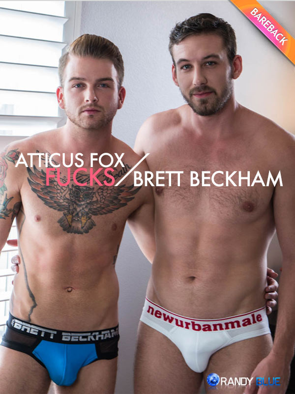 Atticus Fox Fucks Brett Beckham (Bareback) at Randy Blue