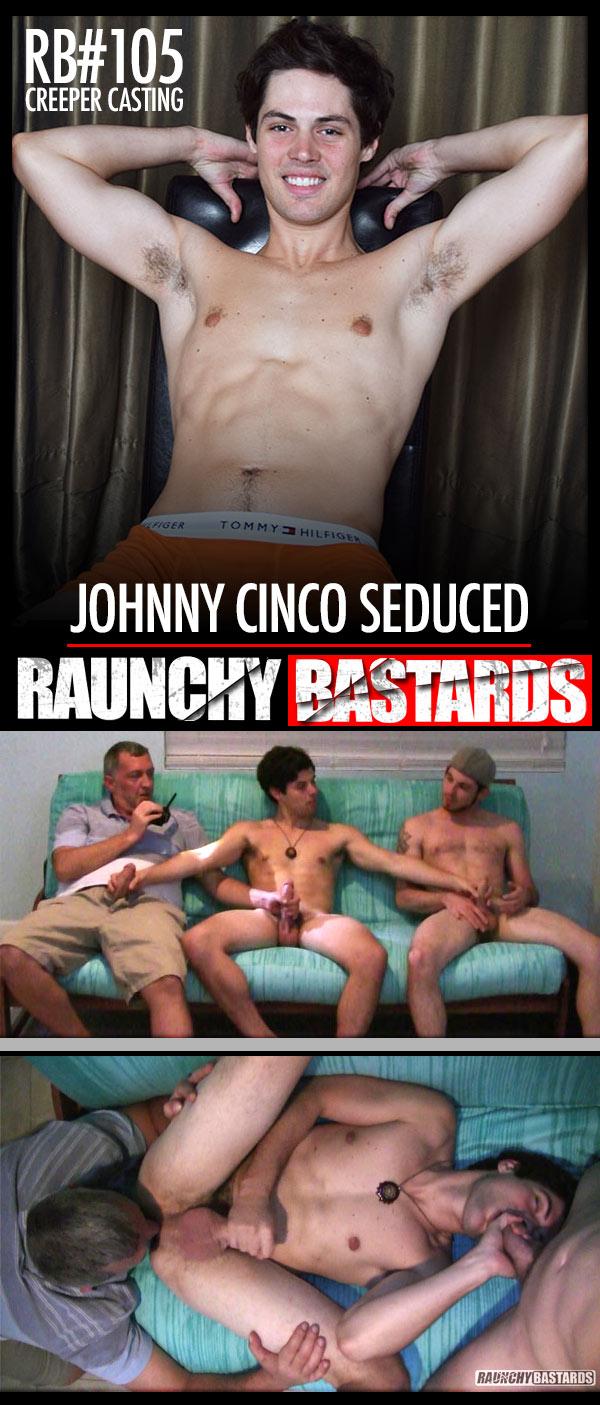 #105 (Johnny Cinco Seduced) (Bareback) at Raunch Bastards