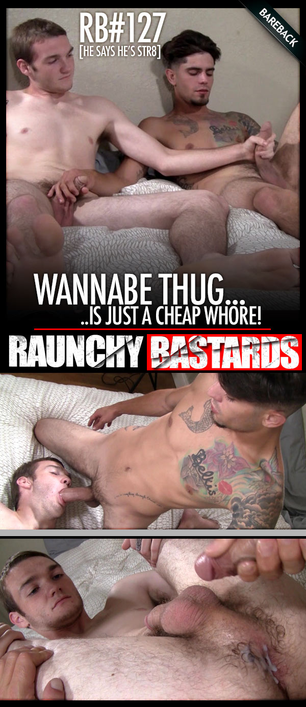 Episode #127: Wannabe Thug Is Just A Cheap Whore (with Danny Luca, Dalton Kramer and Clay) (Bareback) at Raunch Bastards