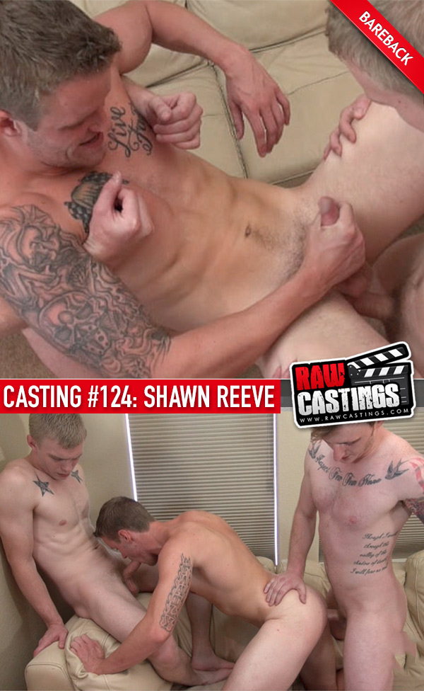Casting #124: Shawn Reeve at RawCastings