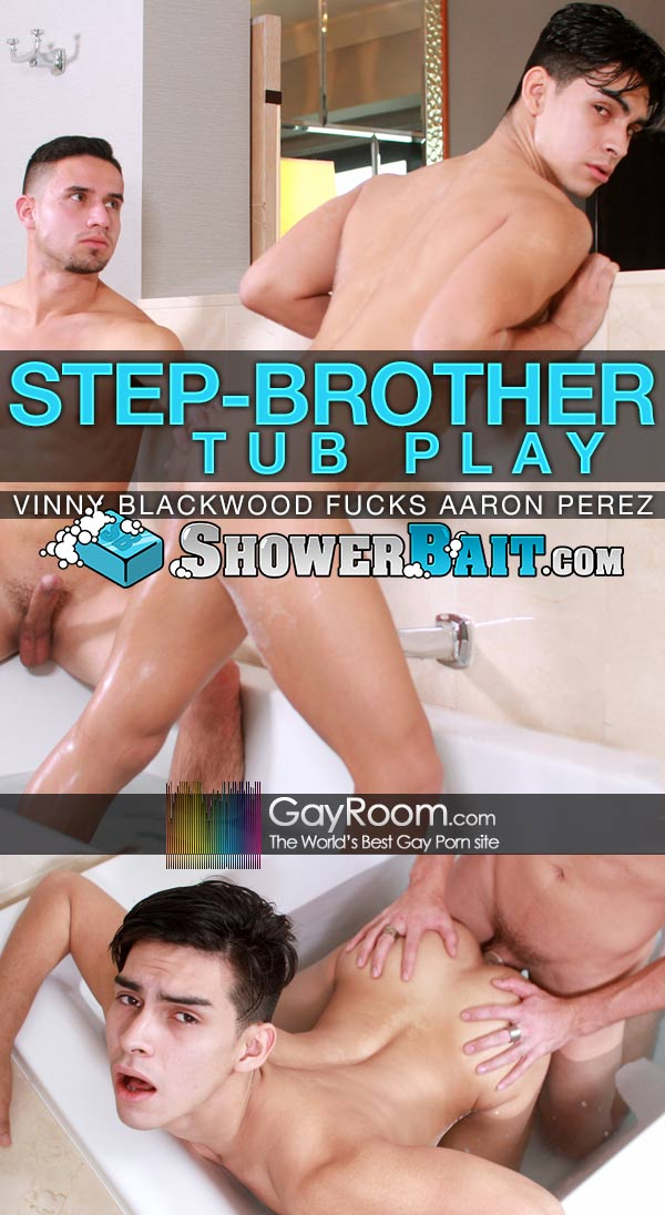 Step-Brother Tub Play (Vinny Blackwood Fucks Aaron Perez) at Shower Bait