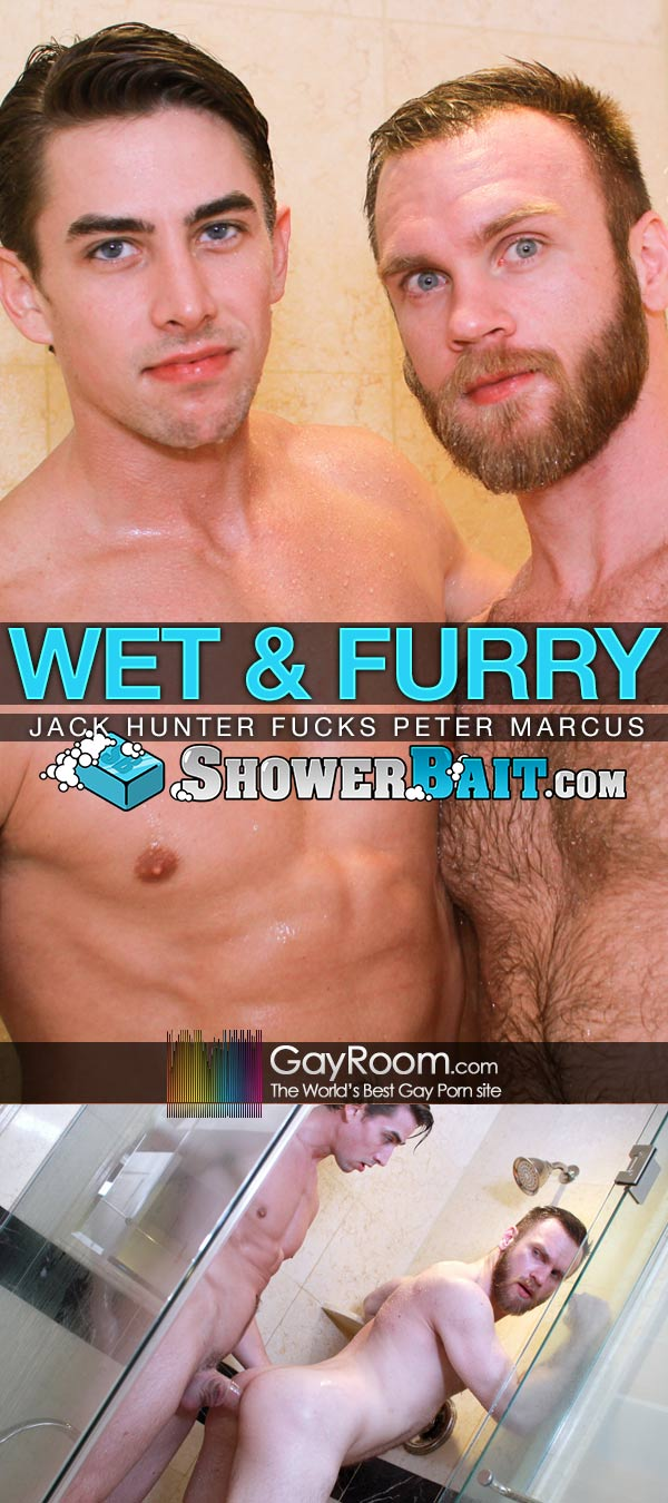 Wet & Furry (Jack Hunter Fucks Peter Marcus) at Shower Bait