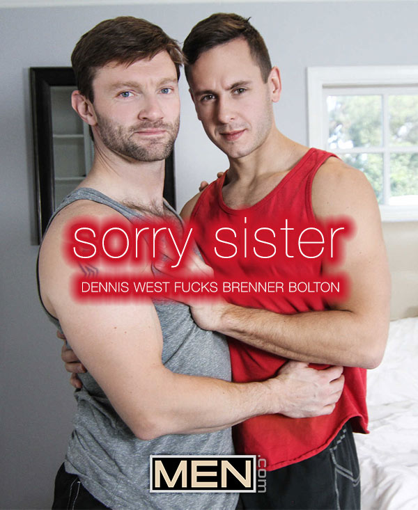 Sorry Sister (Dennis West Fucks Brenner Bolton) at Str8-To-Gay