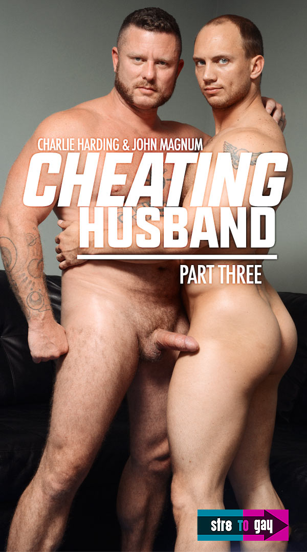 Cheating Husband (Charlie Harding & John Magnum) (Part 3) at Men.com