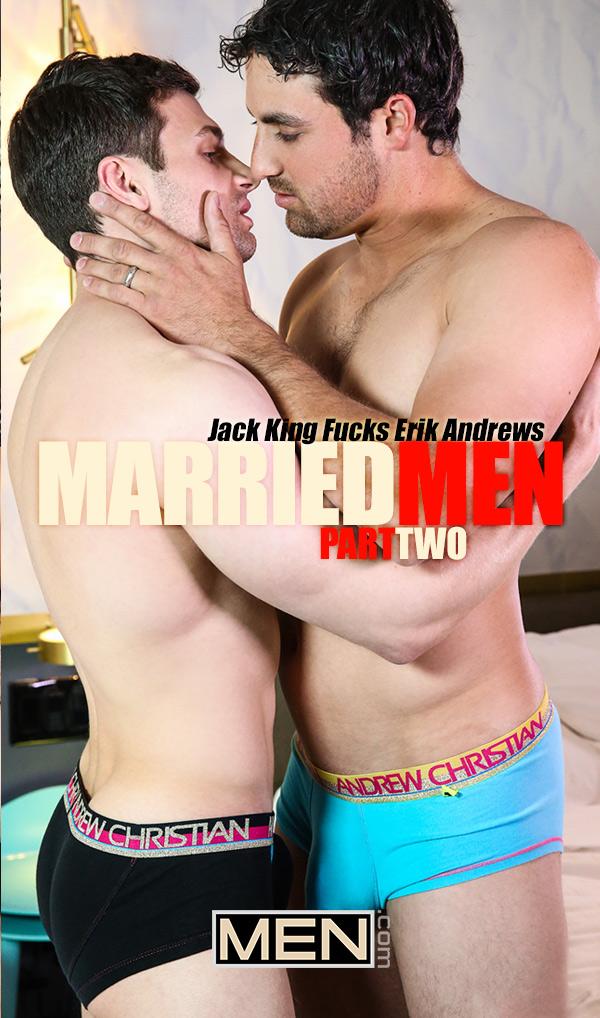 Married Men (Jack King Fucks Erik Andrews) (Part 2) at Str8 To Gay