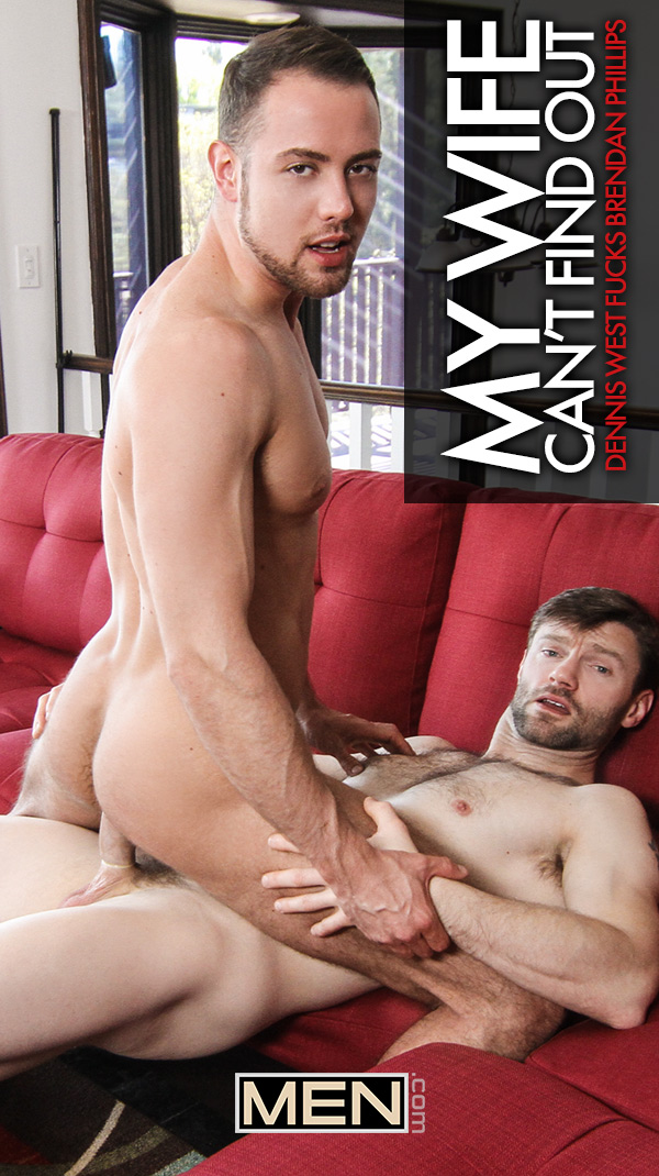 My Wife Can't Find Out (Dennis West Fucks Brendan Phillips) (Part 2) at Str8 To Gay
