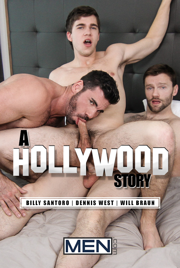 A Hollywood Story (Billy Santoro & Dennis West Fuck Will Braun) (Part 2) at Str8 To Gay
