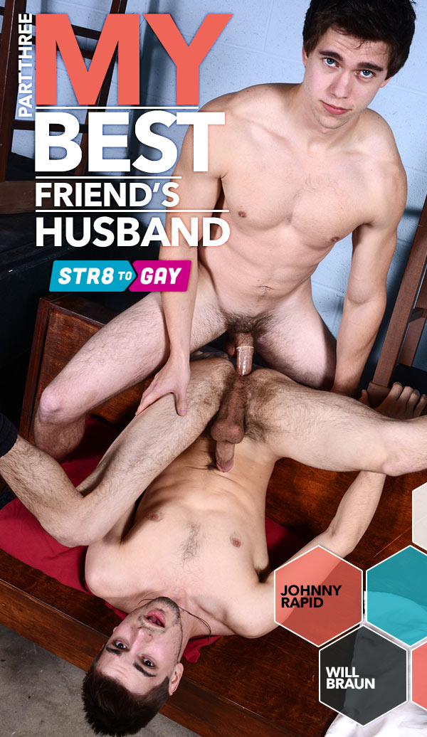 My Best Friend's Husband (Johnny Rapid & Will Braun) (Part 3) at Str8-To-Gay