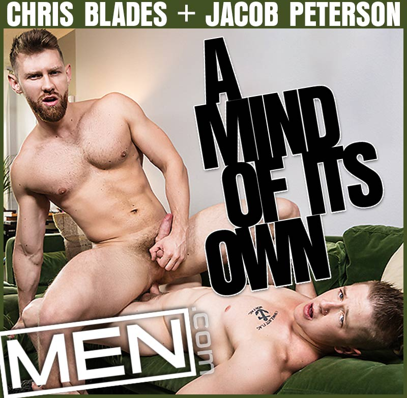 A Mind Of Its Own, Part One (Chris Blades Fucks Jacob Peterson) at MEN