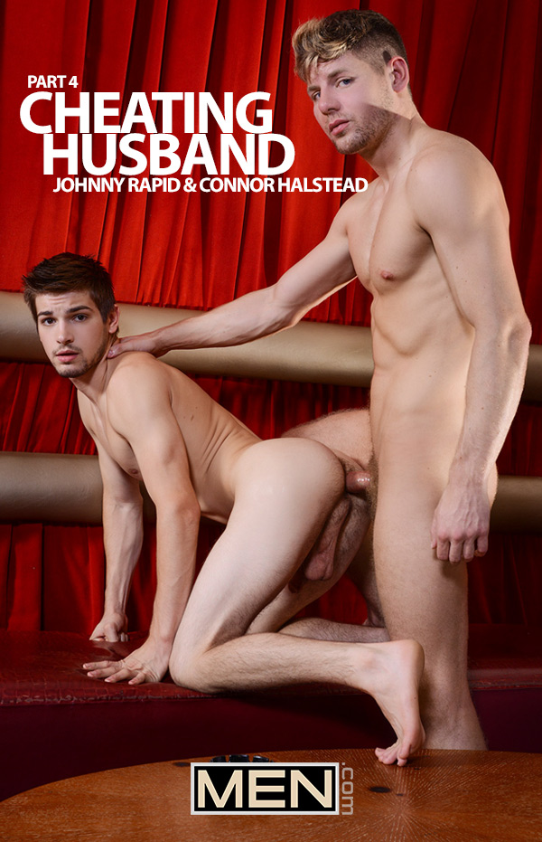 Cheating Husband (Connor Halstead Fucks Johnny Rapid) (Part 4) at Men.com