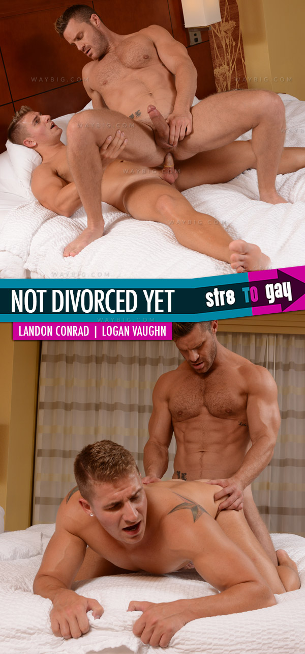 Not Divorced Yet (Landon Conrad & Logan Vaughn) at Str8ToGay.com