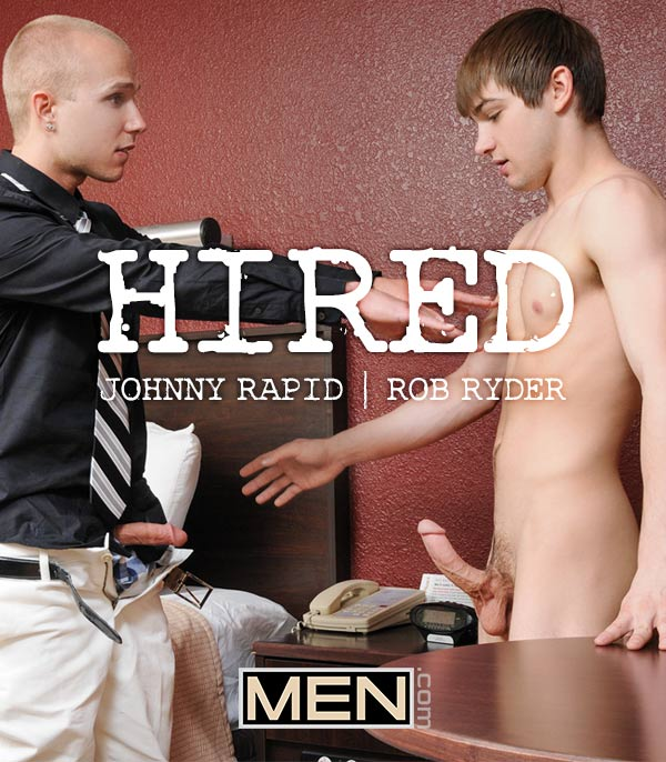 HIRED (Johnny Rapid & Rob Ryder Flip-Fuck) at Str8 To Gay