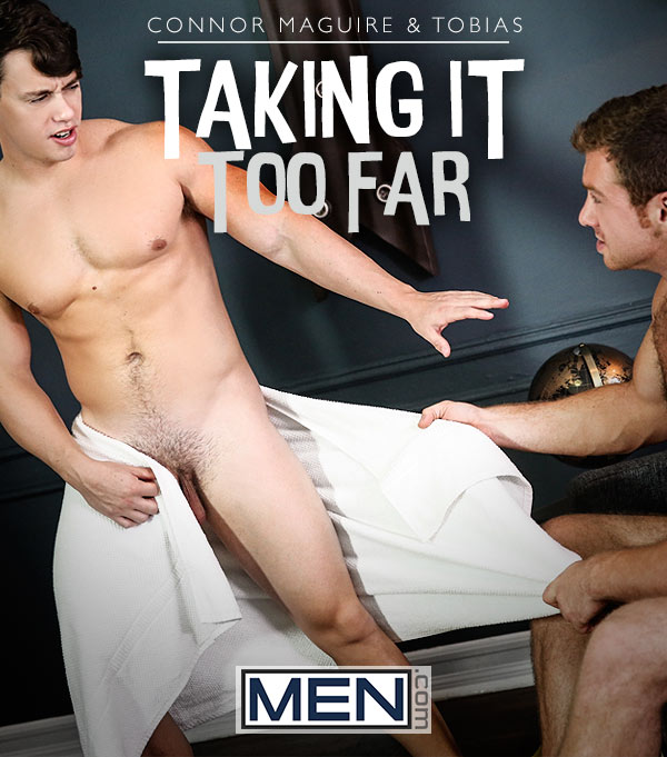 Taking It Too Far! (Connor Maguire Fucks Tobias) at Str8-To-Gay