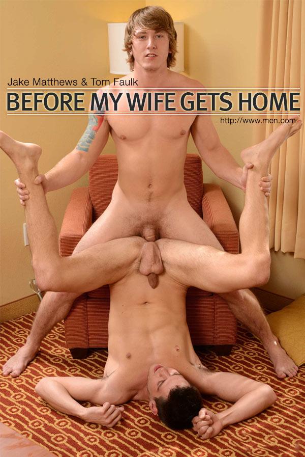 Before My Wife Gets Home (Jake Matthews & Tom Faulk) at Men.com