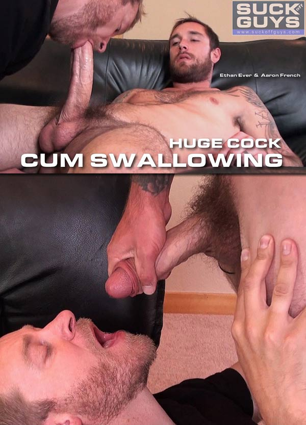 Aaron French & Ethan Ever (Huge Cock Cum Swallowing) at SuckOffGuys.com