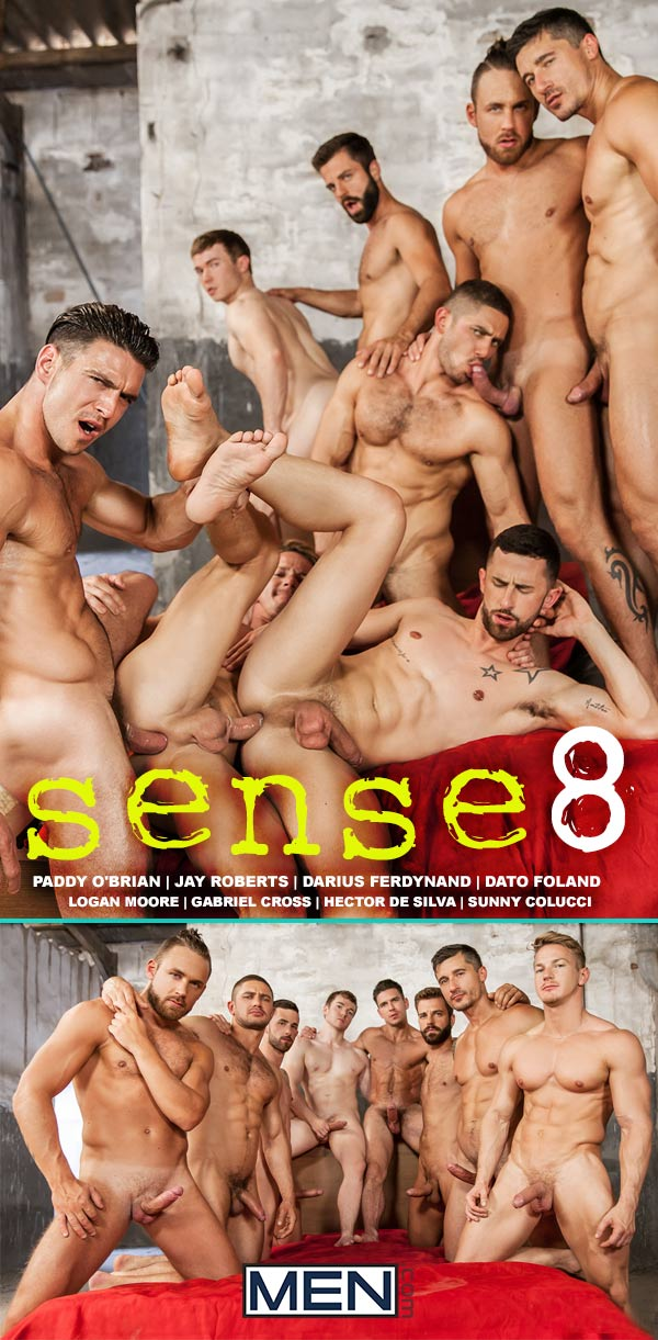 Sense8: A Gay XXX Parody (Darius Ferdynand, Dato Foland, Gabriel Cross, Hector de Silva, Jay Roberts, Logan Moore, Paddy O'Brian, Sunny Colucci) (Part 5) at Men.com