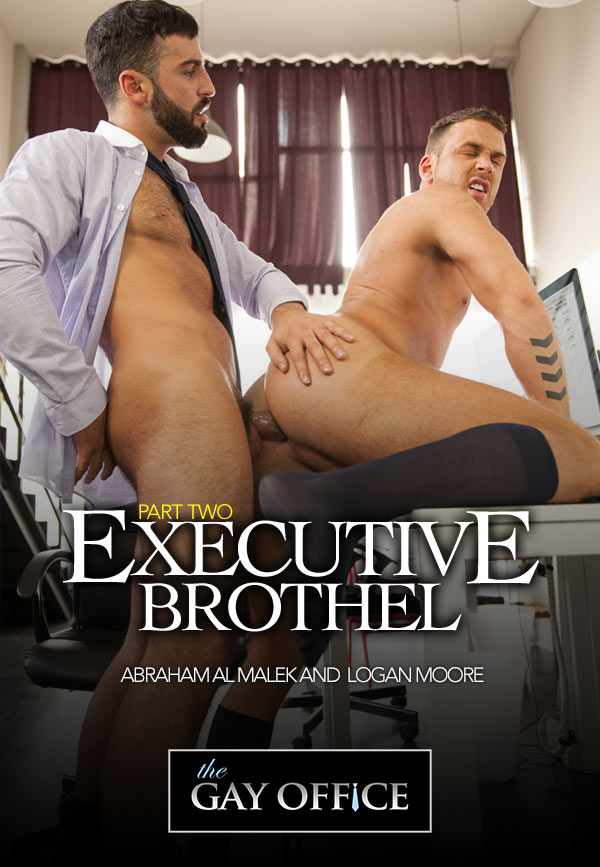 Executive Brothel (Abraham Al Malek & Logan Moore) (Part 2) at The Gay Office