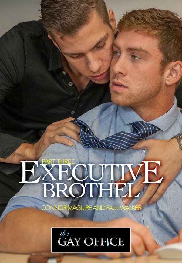 Executive Brothel (Connor Maguire & Paul Walker) (Part 3) at The Gay Office