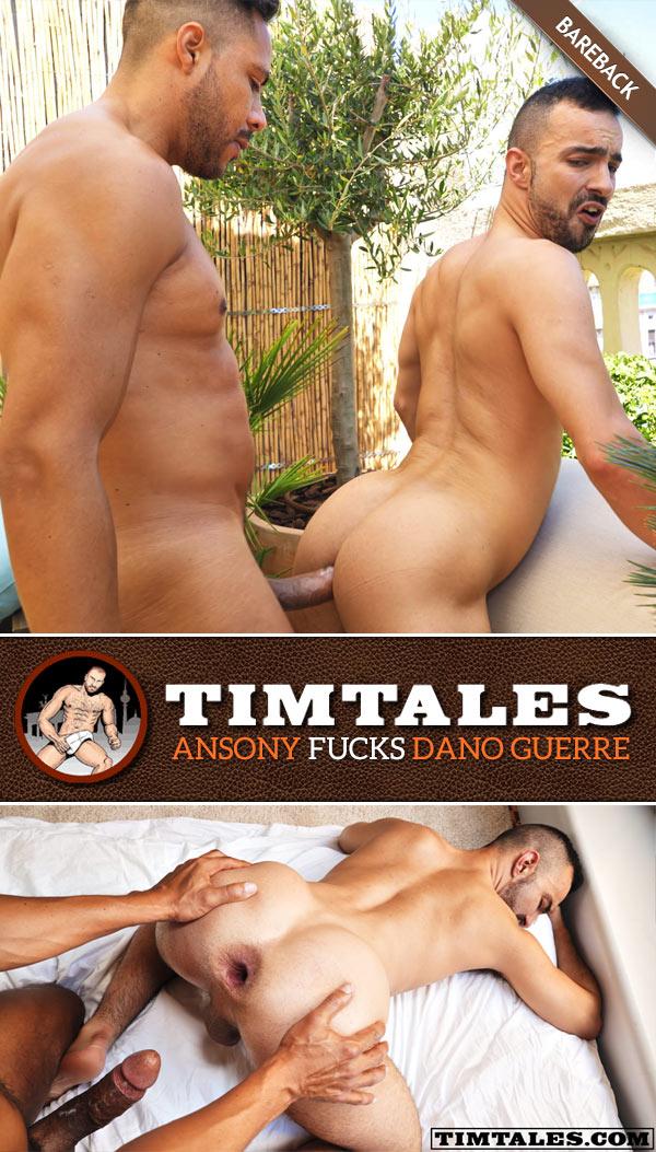 Ansony Fucks Dano Guerre (Bareback) at TimTales