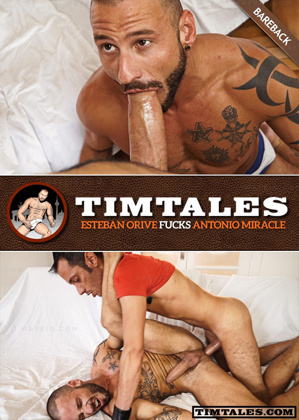 Esteban Orive Fucks Antonio Miracle (Bareback) at TimTales