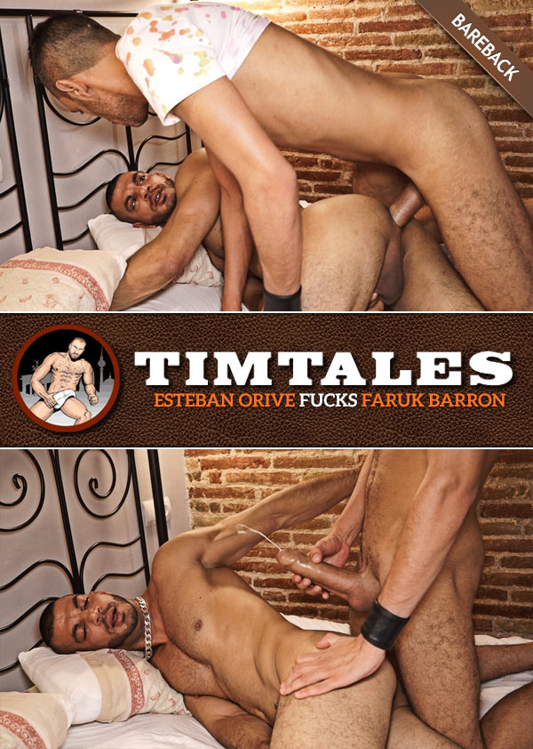 Esteban Orive Fucks Faruk Barron (Bareback) at TimTales