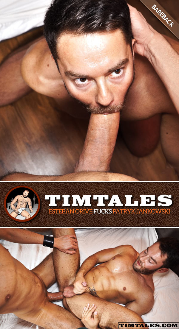 Esteban Orive Fucks Patryk Jankowski (Bareback) at TimTales