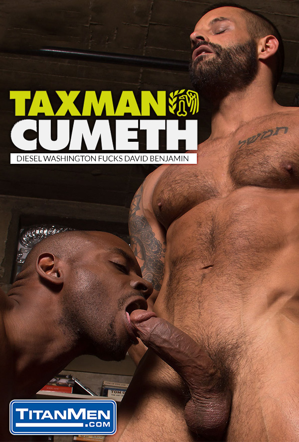 Taxman Cumeth (Diesel Washington Fucks David Benjamin) at TitanMen