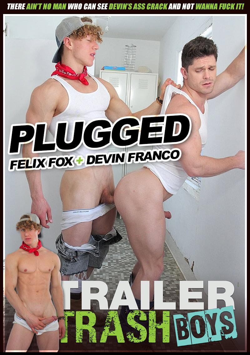 PLUGGED (Felix Fox Fuck Devin Franco) at Trailer Trash Boys