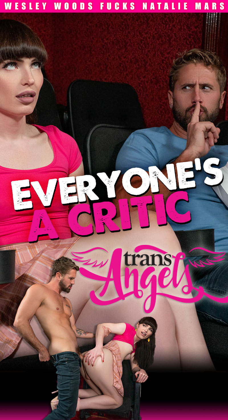 Everyone's A Critic (Wesley Woods Fucks Natalie Mars) (Bareback) at Trans Angels