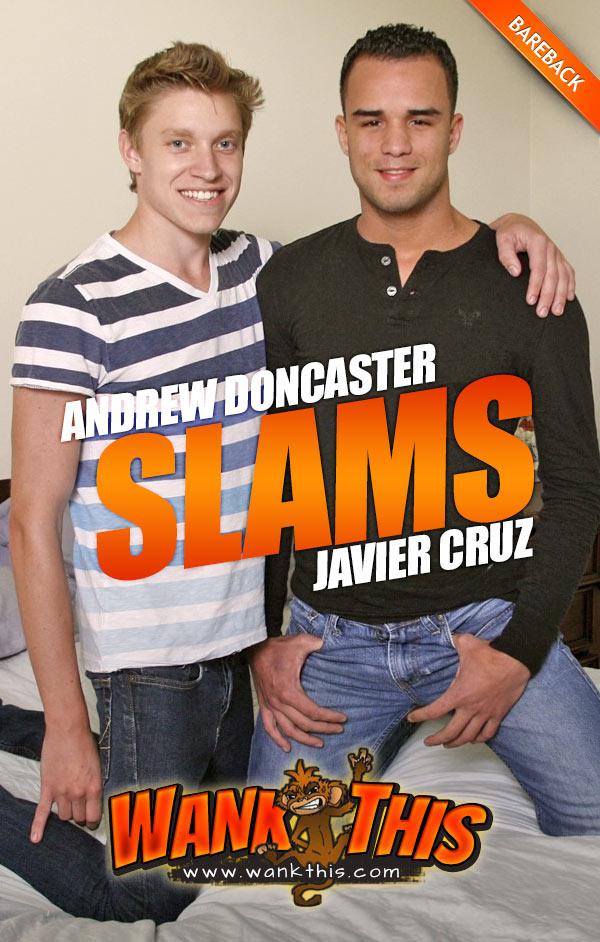 Andrew Doncaster Slams Javier Cruz (Bareback) at WankThis